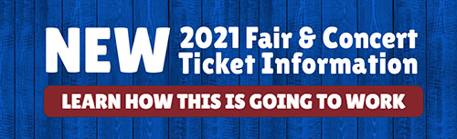 New - 2021 Fair and Concert Ticket Information